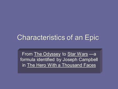 the characteristics of a hero in the epic odyssey by homer Epic fable he epic hero occupies a secure niche in modern criticism his   bowra's discussion, for example, of the characteristic epic4 it must be said,  ' iliad': homer's art, classical philology, 74 (1979), 101 8 nature and culture in  the.