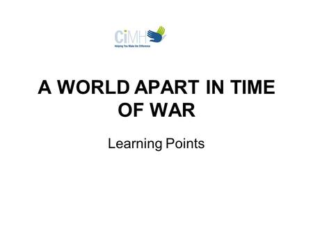 A WORLD APART IN TIME OF WAR Learning Points. Issues Raised in the Vignette Major Romy Bennett has come from being an illegitimate child and low-income.