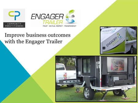 Improve business outcomes with the Engager Trailer.