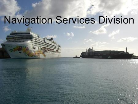 Navigation Services Division. Office of Coast Survey MCDCSDL Navigation Services Division HSD Coast Pilot Branch Navigation Response Branch Customer Affairs.