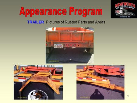 1 TRAILER Pictures of Rusted Parts and Areas 2 TRAILER TIRES Before Sandblast and Prep.