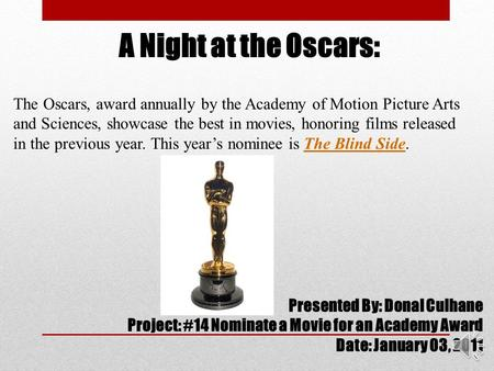 A Night at the Oscars: The Oscars, award annually by the Academy of Motion Picture Arts and Sciences, showcase the best in movies, honoring films released.
