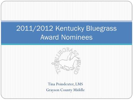 Tina Poindexter, LMS Grayson County Middle 2011/2012 Kentucky Bluegrass Award Nominees.