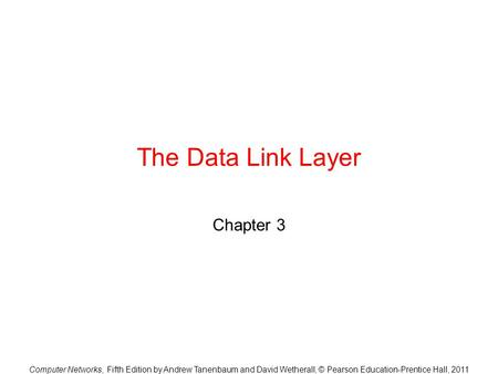 The Data Link Layer Chapter 3.
