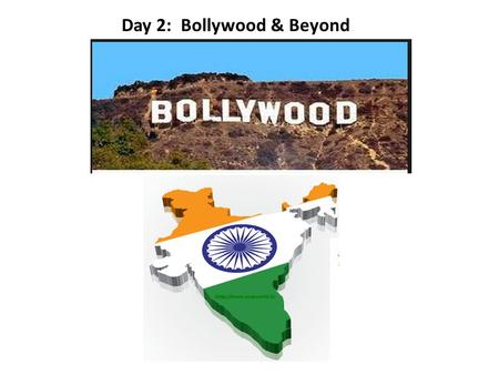 Day 2: Bollywood & Beyond. India is a diverse country full of colors, ethnicity and variety in attire and cuisine. Hindi cinema also represents the same.