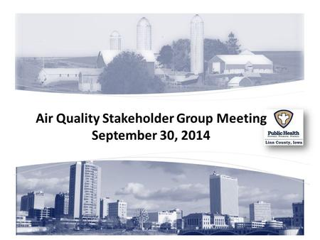 Air Quality Stakeholder Group Meeting September 30, 2014.
