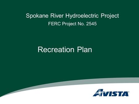 Spokane River Hydroelectric Project FERC Project No. 2545 Recreation Plan.