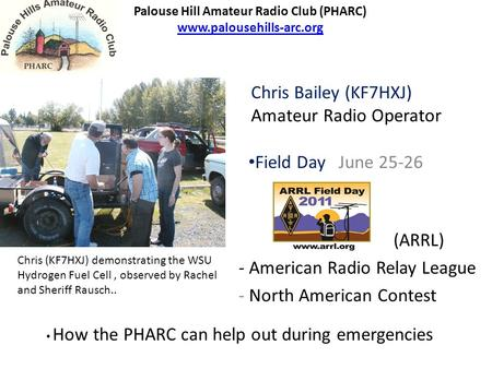 Field Day June 25-26 - American Radio Relay League - North American Contest Palouse Hill Amateur Radio Club (PHARC) www.palousehills-arc.org www.palousehills-arc.org.