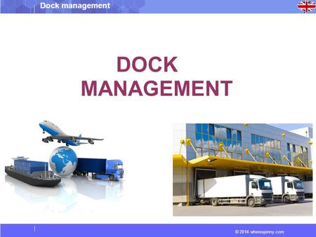 © 2014 wheresjenny.com Dock management DOCK MANAGEMENT.