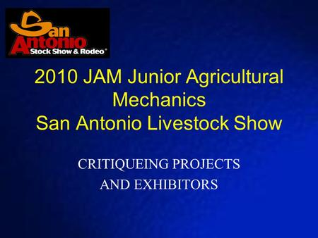 2010 JAM Junior Agricultural Mechanics San Antonio Livestock Show CRITIQUEING PROJECTS AND EXHIBITORS.