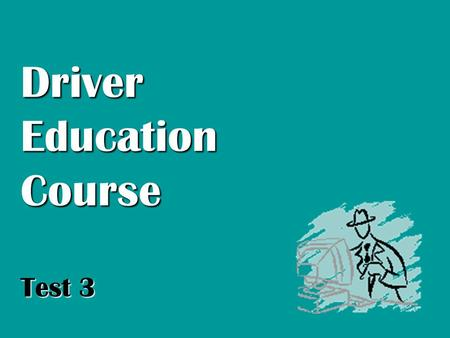 Driver Education Course Test 3. Question 1 If your vehicle is involved in an accident (regardless of the damage), what details must you give, to the other.