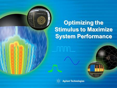 Optimizing the Stimulus to Maximize System Performance