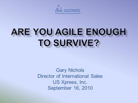 Gary Nichols Director of International Sales US Xpress, Inc. September 16, 2010.