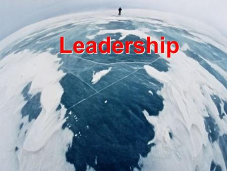 Leadership. The basis of leadership Community Chosen Call Character Competence Courage Credibility Confidence James Lawrence; Growing Leaders.