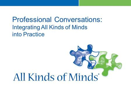 1 Professional Conversations: Integrating All Kinds of Minds into Practice.
