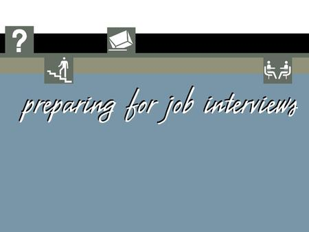 What are some of the goals of a job interview? to get a job to figure out if a position is right for you to provide potential employers with a stronger.