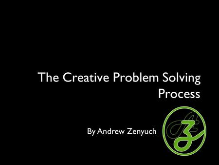 The Creative Problem Solving Process