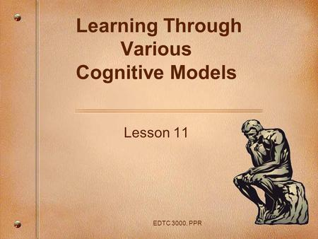 Learning Through Various Cognitive Models