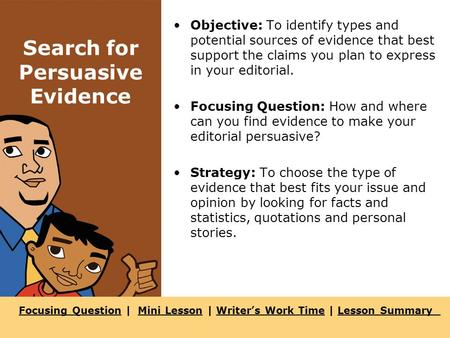 Focusing QuestionFocusing Question | Mini Lesson | Writer's Work Time | Lesson SummaryMini LessonWriter's Work TimeLesson Summary Search for Persuasive.