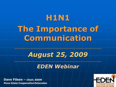 H1N1 The Importance of Communication ________________________________________________ August 25, 2009 ________________________________________________.