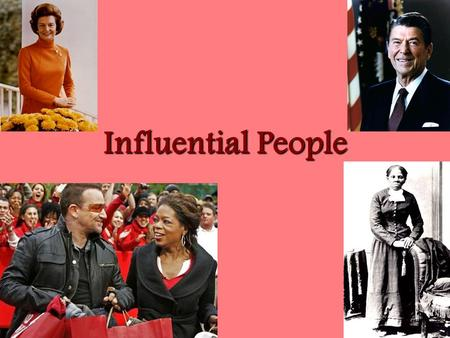 Influential People. Where do I begin my research? Ask questions!