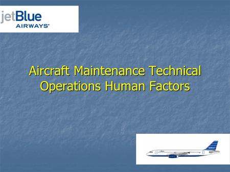 Aircraft Maintenance Technical Operations Human Factors.