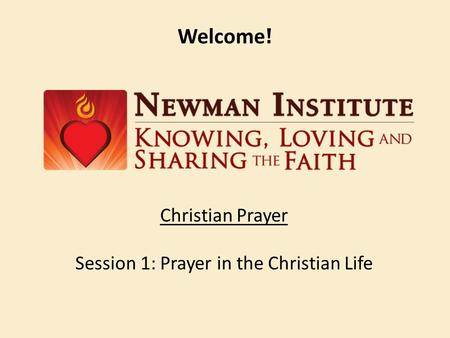 Christian Prayer Session 1: Prayer in the Christian Life