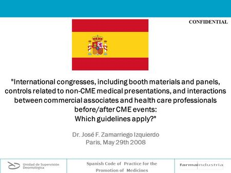 Spanish Code of Practice for the Promotion of Medicines CONFIDENTIAL International congresses, including booth materials and panels, controls related.