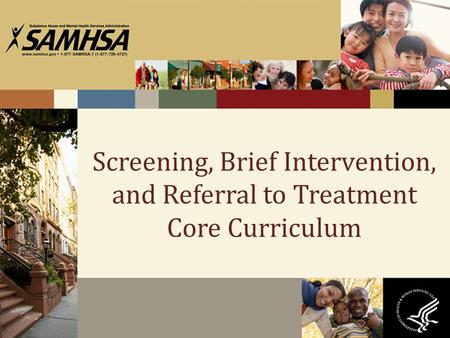 Screening, Brief Intervention, and Referral to Treatment Core Curriculum.