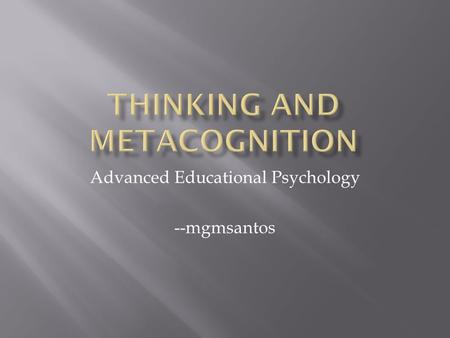 Advanced Educational Psychology --mgmsantos. Misconceptions: 1. That nothing needs to be done for students with a high intelligence because they will.