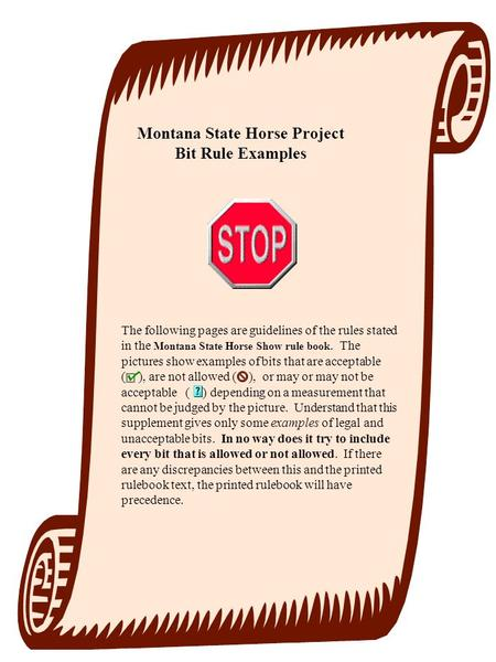 Montana State Horse Project Bit Rule Examples The following pages are guidelines of the rules stated in the Montana State Horse Show rule book. The pictures.