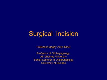 Surgical incision Professor Magdy Amin RIAD