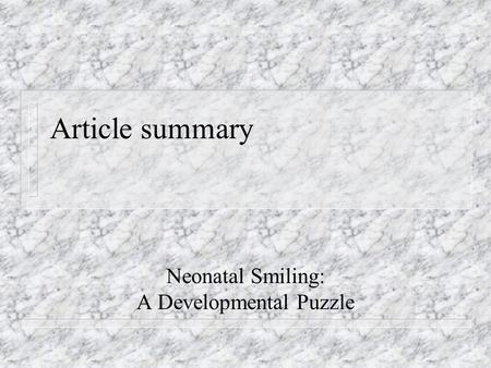 Article summary Neonatal Smiling: A Developmental Puzzle.