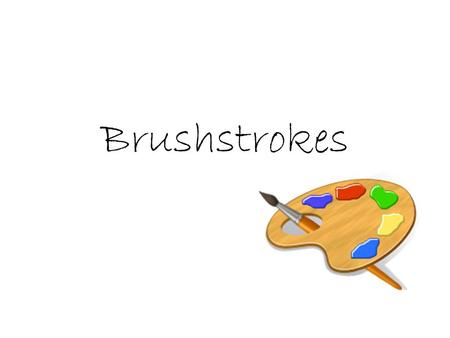 Brushstrokes. Painting with Action Verbs be – is a verb It is a linking verb and a helping verb. Sometimes using a be verb is necessary, but most being.