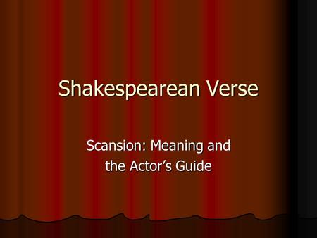 Shakespearean Verse Scansion: Meaning and the Actor's Guide.