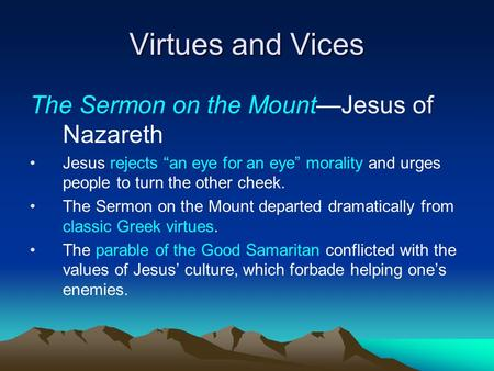 Virtues and Vices The Sermon on the Mount—Jesus of Nazareth