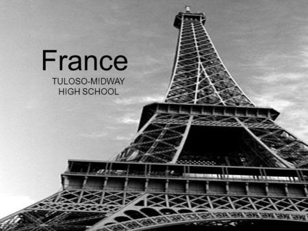 France TULOSO-MIDWAY HIGH SCHOOL. Major Cities France's capital is Paris. Other well known major cities include Bordeaux, Marseille and Lyon.