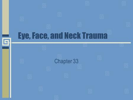Eye, Face, and Neck Trauma