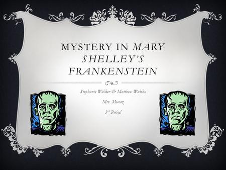 Mystery in Mary Shelley's Frankenstein