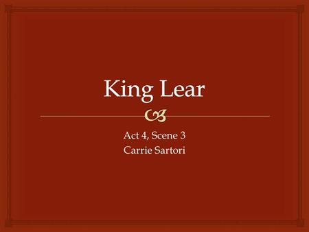Act 4, Scene 3 Carrie Sartori.   There are a few main points present in this scene that the reader must understand in order to gain a deeper understanding.
