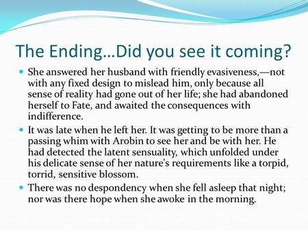 The Ending…Did you see it coming? She answered her husband with friendly evasiveness,—not with any fixed design to mislead him, only because all sense.