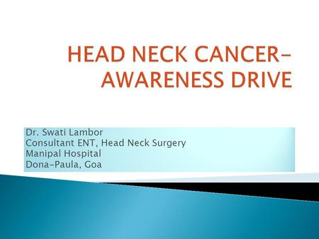 HEAD NECK CANCER- AWARENESS DRIVE