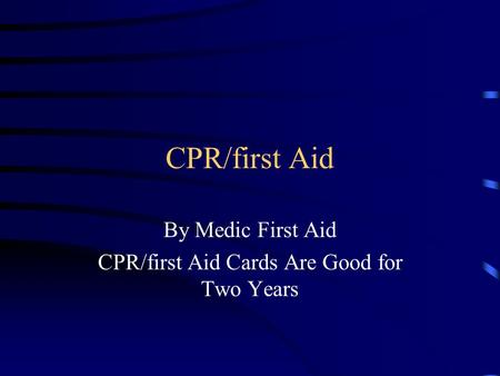 CPR/first Aid By Medic First Aid CPR/first Aid Cards Are Good for Two Years.