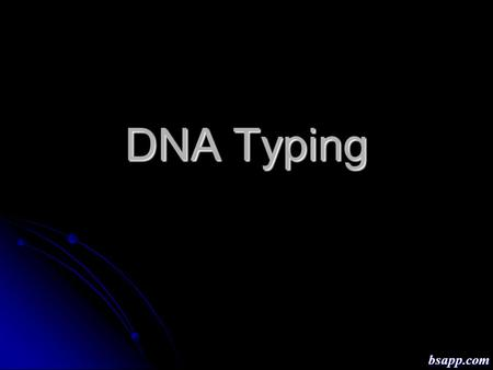 DNA Typing bsapp.com. bsapp.com DNA strands come from the nucleus or the mitochondria bsapp.com.