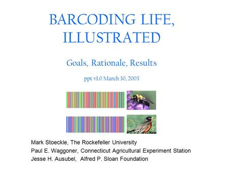 BARCODING LIFE, ILLUSTRATED Goals, Rationale, Results ppt v1