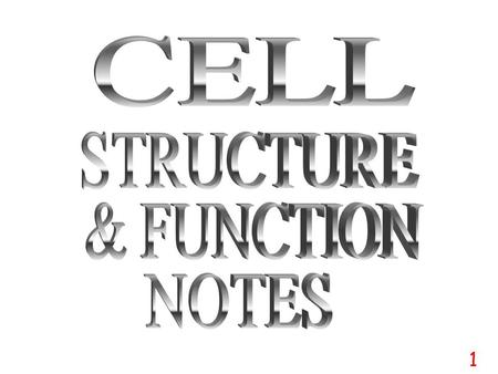 CELL STRUCTURE & FUNCTION NOTES 1.