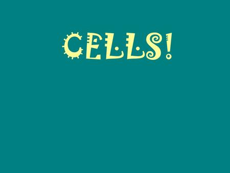CELLS!. CELLS - APK What are cells? Where are they found? Where do they come from? What are they made of?