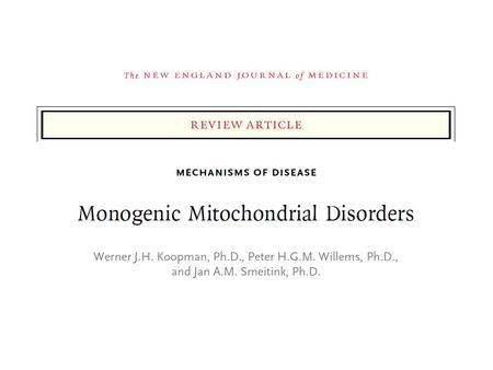 Mitochondrial dysfunction Monogenic mitochondrial disorders Pathologic conditions such as: – Alzheimer's disease – Parkinson's disease – Huntington's.