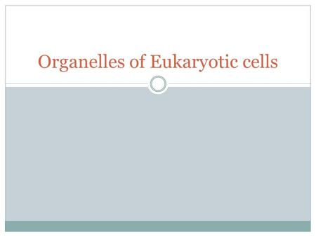 Organelles of Eukaryotic cells. Eukaryotic cells vs Prokaryotic cells.