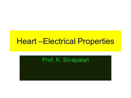 Heart –Electrical Properties